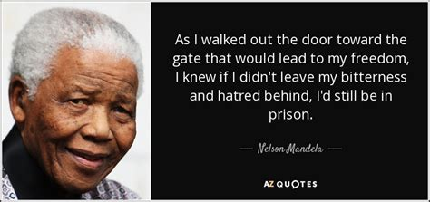 Nelson Mandela quote: As I walked out the door toward the