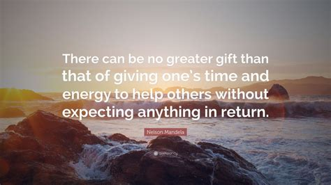 """Nelson Mandela Quote: """"There can be no greater gift than"""