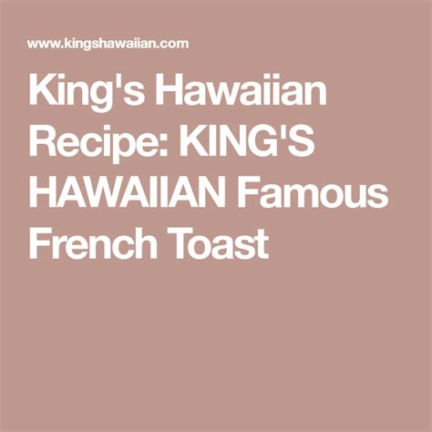 KING'S HAWAIIAN Famous French Toast   Famous french, Kings