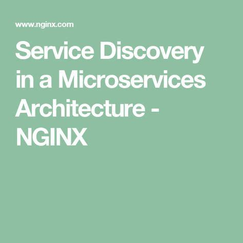 Service Discovery in a Microservices Architecture - NGINX