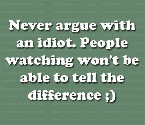 Quotes About Arguing With Idiots